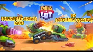 TANKS A LOT MOD APK WITH UNLIMITED AMMO AMMO NEVER DEPLETES BY BROTHERZ GAMING