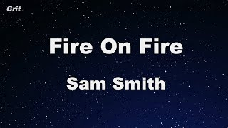 Fire On Fire - Sam Smith Karaoke 【No Guide Melody】 Instrumental