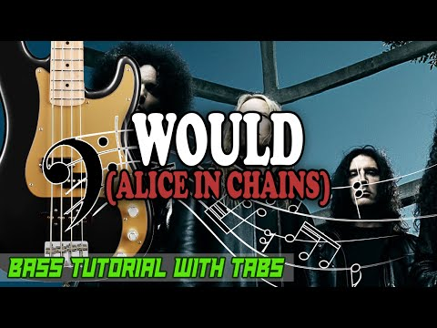 Alice In Chains - Would - BASS Tutorial [With Tabs] - Play Along