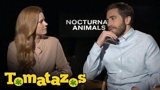 Animales Nocturnos: Entrevista con Amy Adams, Jake Gyllenhaal E Isla Fisher
