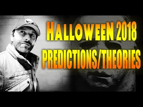 Halloween 2018: Predictions/Theories & What I Want To See.