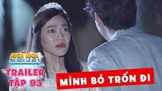 Gia đình là số 1 Phần 2 | trailer tập 93: Diễm My bỏ trốn khỏi lễ cưới để chạy theo trai trẻ?