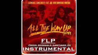 All The Way Up (Remix) - Anuel AA Ft Almighty Instrumental FLP Nuevo