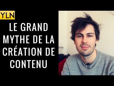LE GRAND MYTHE DE LA CRÉATION DE CONTENU...