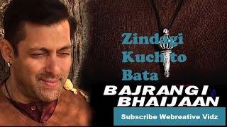 Zindagi Kuch Toh Bata - Bajrangi bhaijaan song - Rahat fateh ali khan Layrics