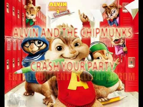 Crash Your Party - Alvin And The Chipmunks