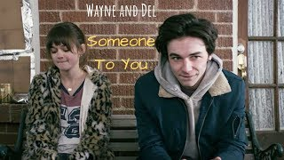 Wayne and Del// Someone to you