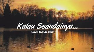 Download lagu Kalau seandainya Ceramah Pendek Ustad Handy Bonny MP3