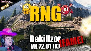 WoT: dakillzor [FAME] VK 72.01 (K), RNG your friend & your enemy WORLD OF TANKS