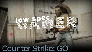 LowSpecGamer: tips for improving performance on Counter Strike: Global Offensive