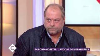 Dupond-Moretti : l'avocat de Merah parle - C à Vous - 09/11/2017