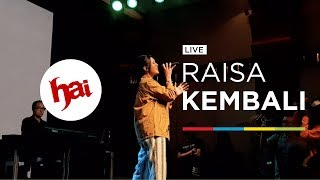 Download Lagu RAISA - KEMBALI (LIVE)