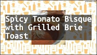 Recipe Spicy Tomato Bisque with Grilled Brie Toast
