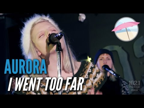 Aurora - I Went Too Far (Live at the Edge)