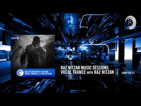 Raz Nitzan Music Sessions  Vocal Trance with Raz Nitzan Chapter 31 **FREE DOWNLOAD**