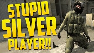 STUPID SILVER RANK PLAYERS!! - CS GO Funny Moments in Competitive