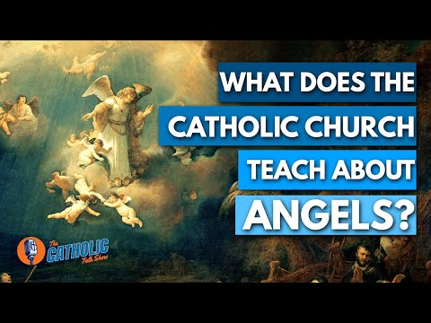 Episode 26: What Does The Catholic Church Teach About Angels? | The Catholic Talk Show