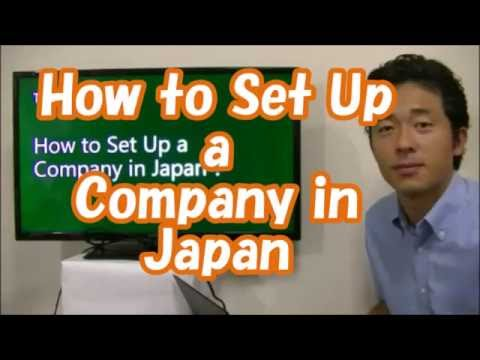 #001 How to Set Up a Company in Japan - Start Business in Tokyo