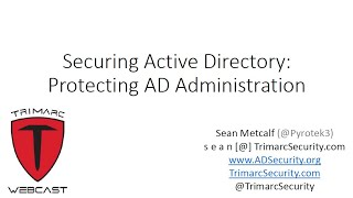 Securing Active Directory: Protecting AD Administration