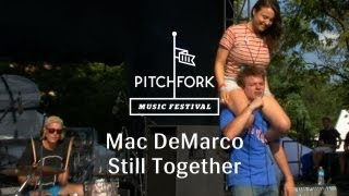 "Mac DeMarco - ""Still Together"" - Pitchfork Music Festival 2013"