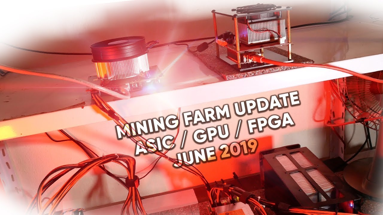 Fpga Asic Gpu Home Mining Farm Update June 2019 (Cursed