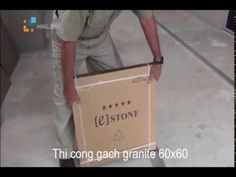 Hướng dẫn thi công lát gạch granite 60x60 siêu đẹp và phẳng tuyệt đối.