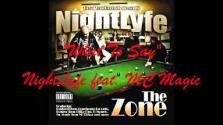 NightLyfe feat. MC Magic - What To Say
