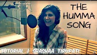 The Humma Song | Modulating the Voice | Shashaa Tirupati