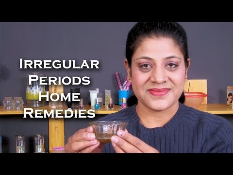 Home Remedies for Irregular Periods by Sonia Goyal