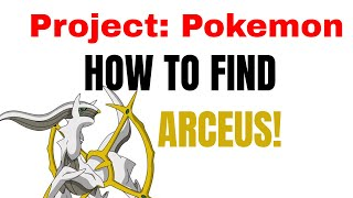 ROBLOX | Project: Pokemon | HOW TO FIND AND GET ARCEUS! ( NEW WAY ) ( LEAKED )