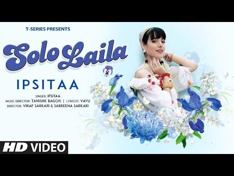 Solo Laila (Full Song) Ipsitaa | Tanishk Bagchi, Vayu | T-Series