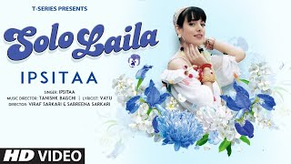 Solo Laila - Ipsitaa Mp3 Song Download