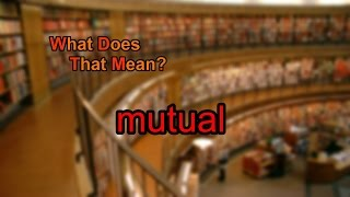 What does mutual mean?