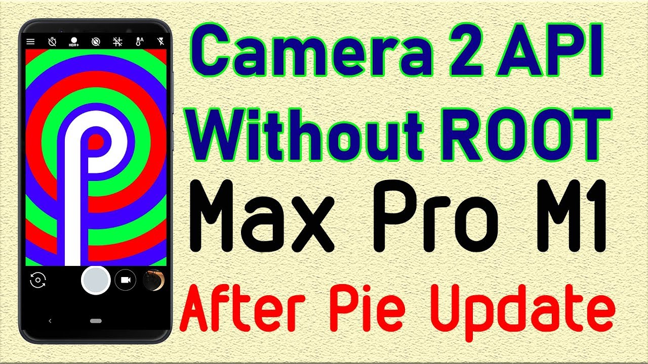 How to Enable Camera 2 API Without ROOT after Pie Update on Asus Zenfone  max pro m1 | Som Tips by Som Tips