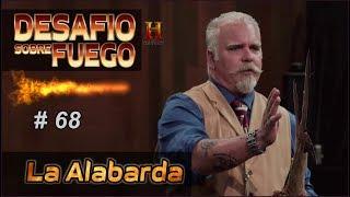 DESAFIÓ SOBRE FUEGO #68 - ESTRENO - La Alabarda YouTube Videos