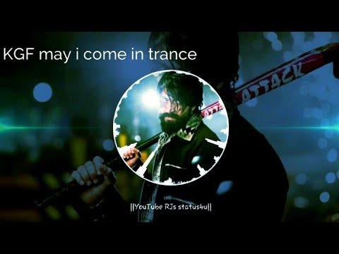 kgf:may-i-come-in-trance-latest-remix-dj-whatsapp-status-#rjsstatus4u