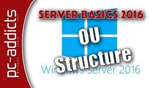 Setup the OU Structure - Server Basics 2016 #04