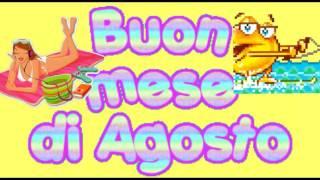BENVENUTO AGOSTO ...WELCOME AUGUST...