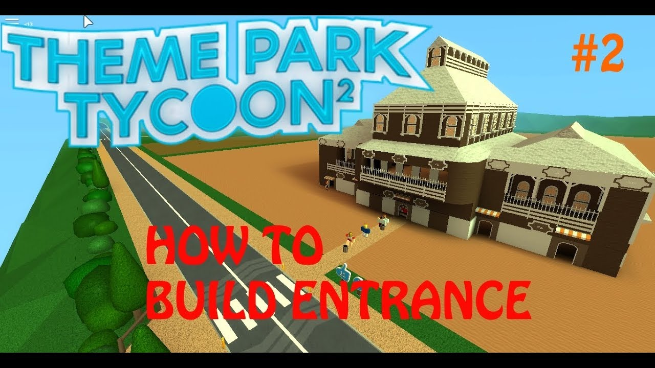 Entrance theme park tycoon 2 - How to build entrance TPT2
