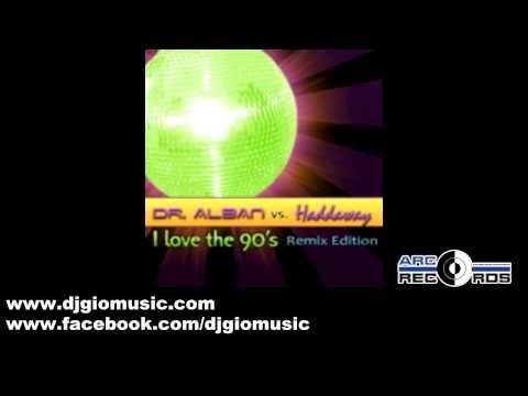 DR. ALBAN vs HADDAWAY - I love the 90's (DJ Gio vs D@ny85DJ Radio Edit)