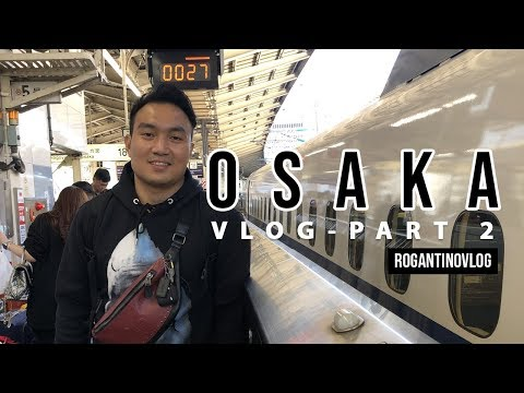 [PART 2] Naik Shinkansen Ke Osaka, JAPAN! - Travel Vlog #Rogantinovlog5