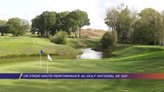 Yvelines | Un stade haute-performance au golf national de SQY