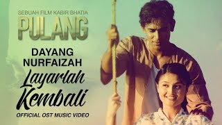 DAYANG NURFAIZAH - Layarlah Kembali (Official OST Music Video)