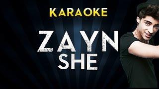 ZAYN - sHe   Official Karaoke Instrumental Lyrics Cover Sing Along