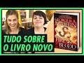 FOGO E SANGUE | O que esperar do novo livro de GAME OF THRONES? (Fire & Blood)