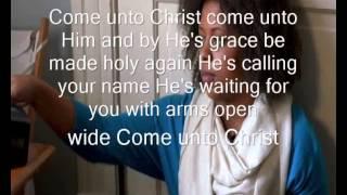 Come unto Christ Lyrics