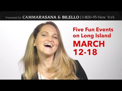 Five Fun Events on Long Island March 12- 18 with Jenny Shep