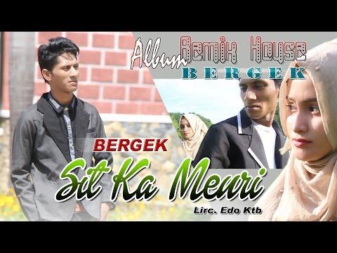 BERGEK - SIT KA MEURI ( Album House Mix Bergek )