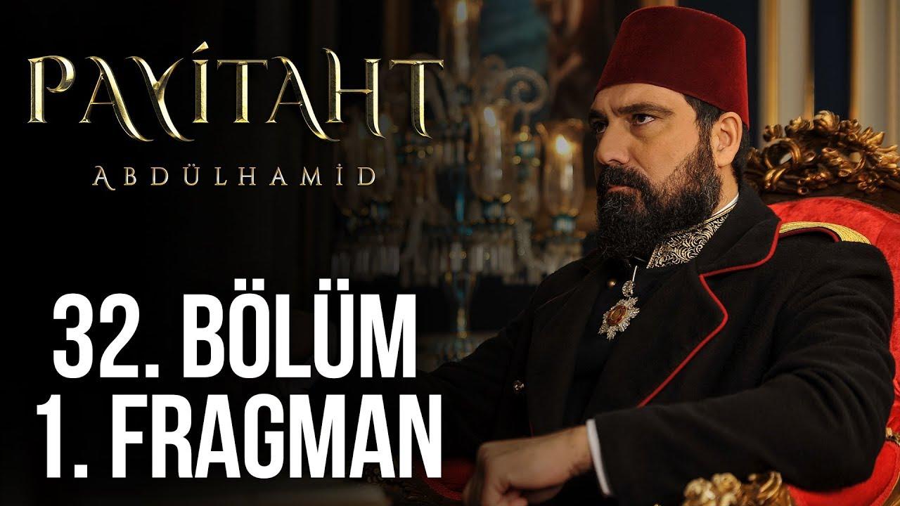 Payitaht Abdülhamid 32.Bölüm izle full tek parça