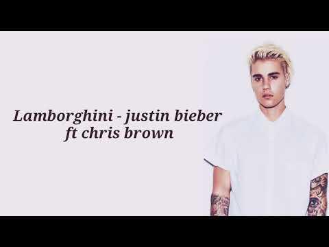 Justine Bieber - Lamborghini ( ft Chris Brown) Lyrics